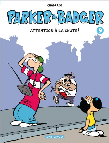Parker & Badger - tome 9 - Attention à la chute ! (9)