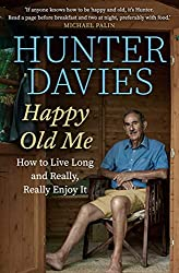 Happy Old Me: How to Live A Long Life, and Really Enjoy It