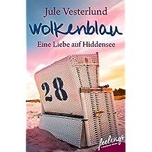 Wolkenblau - Eine Liebe auf Hiddensee: Roman