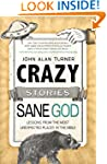 Crazy Stories, Sane God: Lessons from...