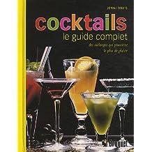 Cocktails : Le guide complet