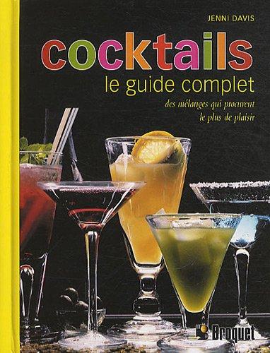 Cocktails : Le guide complet par Jenni Davis