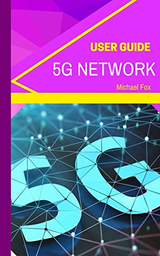 5G Network User Guide (New Technology for Smarthomes, smart homeowners and smart device users)