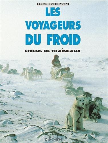 Les voyageurs du froid : Chiens de traîneaux