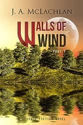 Walls of Wind: Part 1