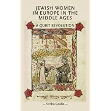 Jewish Women in Europe in the Middle Ages: A Quiet Revolution (Gender in History)