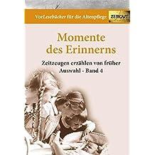 Momente des Erinnerns. Band 4 - Auswahl: Vorlesebücher für die Altenpflege (VorLesebuch für die Altenpflege)