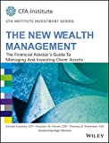 New Wealth Management: The Financial Advisor's Guide To Managing And Investing Client Assets (Cfa Institute Investment Series)