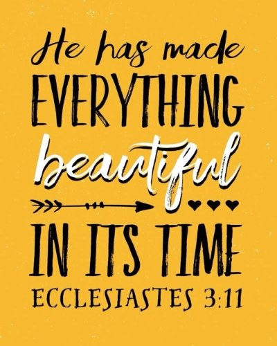 "He Has Made Everything Beautiful In Its Time Ecclesiastes 3:11: Bible Verse Bullet Journal Dot Grid l Notebook 120 Pages 8"" x 10"": Volume 2 (Bible Dot Journal Notebook)"