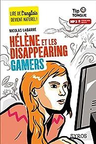 Hélène et les Disappearing Gamers par Nicolas Labarre