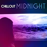 Chillout Midnight – Hot Chill Out Beats, Essential Chill Out, Ibiza, Relax