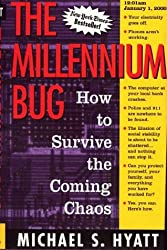 The Millennium Bug: How to Survive it: How to Survive the Coming Chaos by Michael S. Hyatt (1998-06-11)