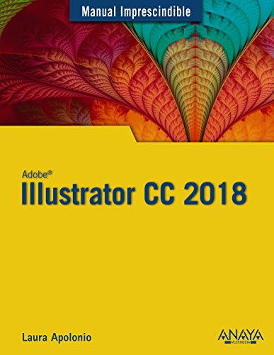Illustrator CC 2018 (Manuales Imprescindibles)