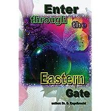 Enter through the Eastern Gate