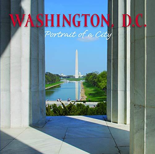 Washington, D.C.: Portrait of a City (Portrait of a Place)