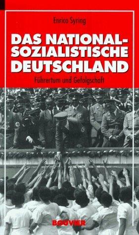 Das nationalsozialistische Deutschland: Führertum und Gefolgschaft by Enrico Syring (1997-09-05)