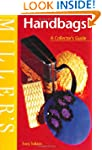 Miller's Handbags: A Collector's Guid...