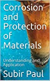 Corrosion and Protection of Materials: Understanding and Application