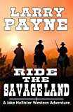 Ride the Savage Land: A Jake Hollister Western Adventure