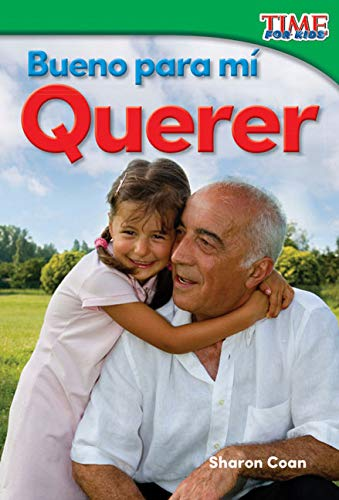 Bueno para mí: Querer (Good for Me: Love) (TIME FOR KIDS® Nonfiction Readers) por Teacher Created Materials