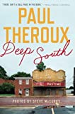 Deep South: Four Seasons on Back Roads by Paul Theroux (2016-10-18)