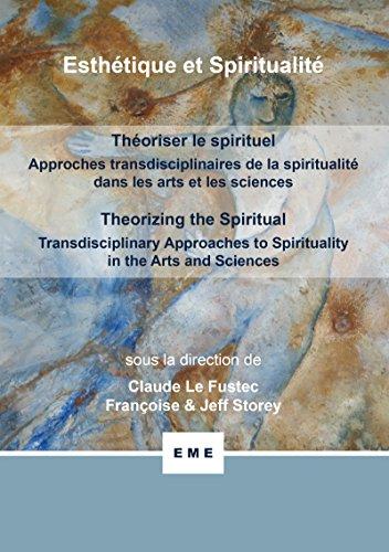 Théoriser le spirituel: Approches transdisciplinaires de la spiritualité dans les arts et les sciences (Esthétique et spiritualité) par Claude Le Fustec