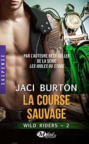 La Course sauvage: Wild Riders, T2 par [Burton, Jaci]
