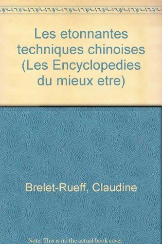 Les etonnantes techniques chinoises (Les Encyclopedies du mieux etre) (French Edition)
