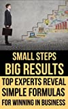 SMALL STEPS - BIG RESULTS