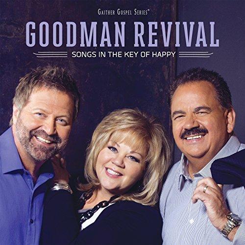 Songs In The Key Of Happy by Goodman Revival (2015-05-04)
