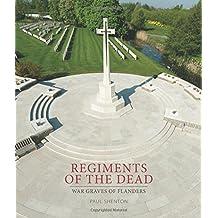 Regiments of the Dead: War Graves of Flanders
