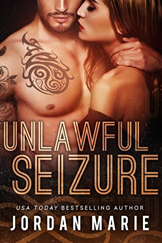 Unlawful Seizure (Filthy Florida Alphas Book 1) (English Edition) Jordan Marie
