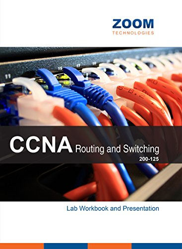 CCNA Routing and Switching 200-125 Lab Workbook and Presentation