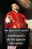 Autobiografía de San Ignacio de Loyola (Spanish Edition)