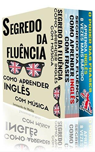 Como Aprender Inglês (3 em 1): Segredo da Fluência: Como Aprender Inglês Com Música, Segredo da Fluência: Como Aprender Inglês Com Frases e O Poder das ... 8 Vezes Mais Rápido! (Portuguese Edition)