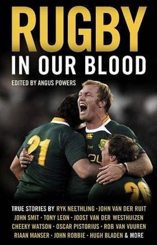 Rugby in Our Blood by Angus Powers (2011-05-23) par Angus Powers