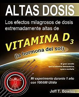 ALTAS DOSIS: Los efectos milagrosos de dosis extremadamente altas de vitamina D3, la hormona