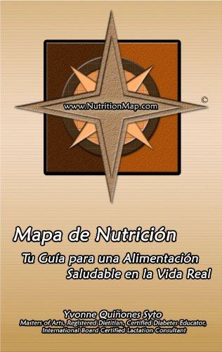 Mapa de Nutrición: Tu Guía para una Alimentación Saludable en la Vida Real por Yvonne Quinones Syto