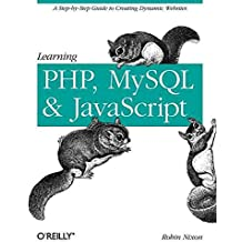 [(Learning PHP, MySQL, and JavaScript : A Step-by-Step Guide to Creating Dynamic Websites)] [By (author) Robin Nixon] published on (August, 2009)