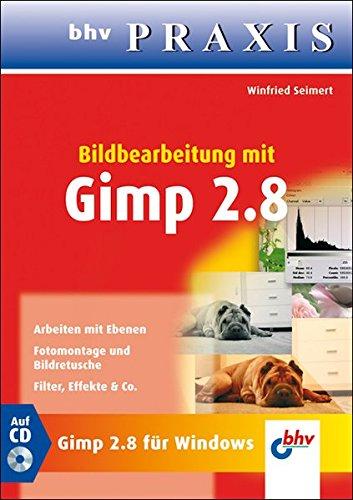 Bildbearbeitung mit GIMP 2.8 (bhv Praxis)