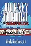 Journey Through the Minefields: From Vietnam to Washington, An Orthodox Surgeon's Odyssey by Mendy Ganchrow (2004-08-19)