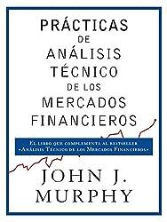 Prácticas de análisis técnico de los mercados financieros (Spanish Edition)