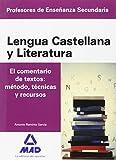 Cuerpo de Profesores de Enseñanza Secundaria. Lengua Castellana y Literatura. el Comentario de Textos: Método, Técnicas y Recursos