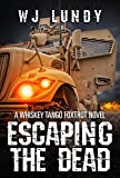 Whiskey Tango Foxtrot Vol 1 (Escaping the Dead): Escaping the Dead by W. J. Lundy