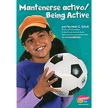 Mantenerse Activo/Being Active (Pebble Plus)