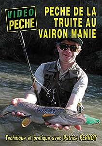Truite au vairon manié avec Patrice Pernot - Vidéo Pêche - Pêche de la truite