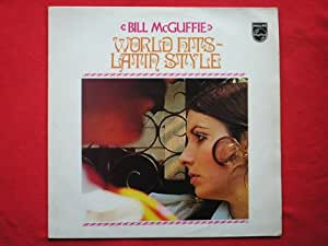 McGuffie, Bill World Hits Latin Style LP Philips 6856025 EX/EX 1968 Tracks: Michelle, Stranger On The Shore, Country Girl, Guantanamera, Somewhere My Love, Theme From Exodus, Eso Beso, When You Feel Beautiful Inside, Love Is A Many-Splendoured Thing, Latin Incident, Springtime In My Heart, Watch What Happens