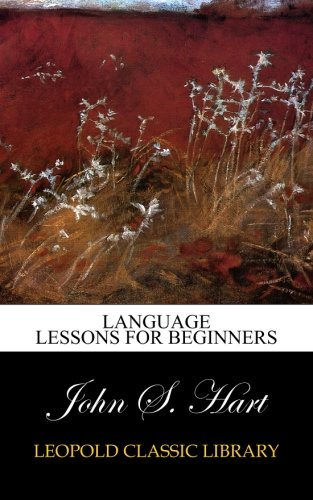 Language Lessons for Beginners por John S. Hart
