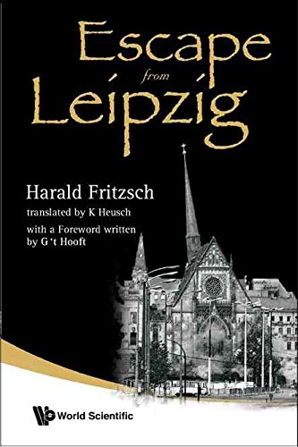 [Escape from Leipzig] (By: Harald Fritzsch) [published: July, 2008]