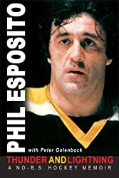 Thunder and Lightning : My No - B. S. Hockey Memoir by Phil (with Peter Golenbock) Esposito (2003-08-02)